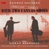 Picture of George Dalaras - Thessaloniki With Two Canvas Shoes Music Goran Bregovic LV CD 2011