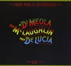 Picture of Al Di Meola · John McLaughlin · Paco de Lucia - Friday Night In San Francisco