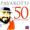 Picture of Luciano Pavarotti - The 50 Greatest Tracks [2 CD]