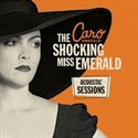 Картинка на Caro Emerald - The Shocking Miss Emerald (Acoustic Sessions) Vinyl LP