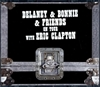 Picture of Delaney & Bonnie & Friends - On Tour With Eric Clapton [4 CD Box Set]